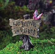 WE BELIEVE IN FAIRIES with Butterfly Sign for Fairy Garden