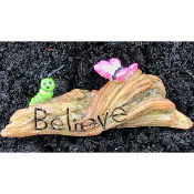 BELIEVE IN CHANGE Stump for Miniature Fairy Gardens